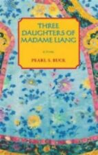 The Three Daughters of Madame Liang by Pearl S. Buck (2008, Paperback, Reprint)