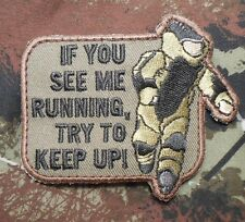 EOD IF YOU SEE ME RUNNING TACTICAL ARMY FOREST VELCRO® BRAND FASTENER PATCH