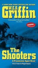 The Shooters (Presidential Agent Novels) Griffin, W.E.B. Paperback