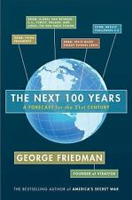 The Next 100 Years : A Forecast for the 21st Century by George Friedman...