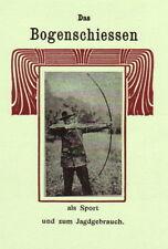 Sport und Jagen - Das Bogenschießen - Schießanweisung, Bogensehne, Armleder. NEU