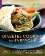 Diabetes Cooking for Everyone: 250 All-Natural, Low-Glycemic Recipes to Nourish