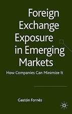 Foreign Exchange Exposure in Emerging Markets: How Companies Can Minimize It, Fo