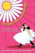 Cheap Chic Weddings : Cheap Weddings That Look Like A Million Bucks by Susan...