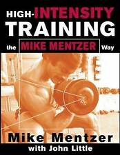 High-Intensity Training the Mike Mentzer Way by John R. Little, Bodybuilding