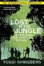 Lost in the Jungle : A Harrowing True Story of Survival by Yossi Ghinsberg...