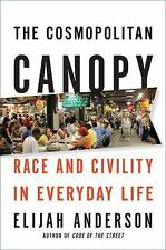The Cosmopolitan Canopy: Race and Civility in Everyday Life-ExLibrary
