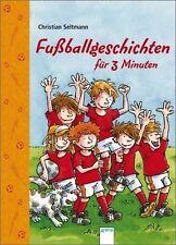 Fußballgeschichten für 3 Minuten von Christian Seltmann (2012, Gebundene Ausgab…