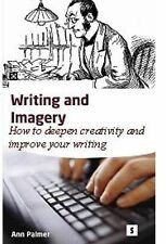 Writing and Imagery: How to Deepen Creativity and Improve Your Writing, Palmer,