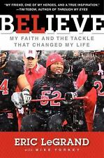 NEW Believe My Faith and the Tackle That Changed Life by Eric Legrand Hardcover