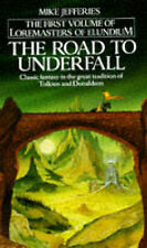 The Road to Underfall (Loremasters of Elundium), Mike Jefferies