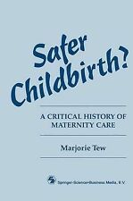 Safer Childbirth?: A Critical History of Maternity Car