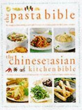 The Pasta Bible and the Chinese and Asian Kitchen Bible: The Best-Ever Collectio