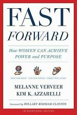 Fast Forward: How Women Can Achieve Power and Purpose by Kim K. Azzarelli...