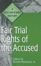 Fair Trial Rights of the Accused: A Documentary History-ExLibrary