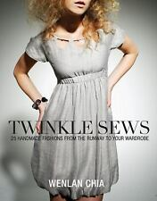 Twinkle Sews: 25 Handmade Fashions from the Runway to Your Wardrobe (B-ExLibrary
