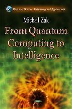 From Quantum Computing to Intelligence (Computer Science, Technology and Applica