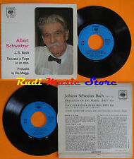 LP 45 7'' ALBERT SCHWEITZER Toccata e fuga re min Preludio in do magg cd mc dvd