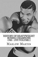 History of Heavyweight Boxing Champions: History of Heavyweight Boxing...