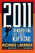 2011: Trendspotting for the Next Decade, Richard Laermer, 0071497277, Book, Very