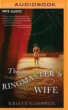 The Ringmaster's Wife by Kristy Cambron (2016, MP3 CD, Unabridged)