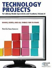 Technology Projects for Library Media Specialist and Teachers Volume II: Books,