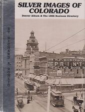 ~~~SILVER IMAGES OF COLORADO~Denver Album & 1866 Business Directory~Ronzio~S&N