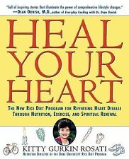 Heal Your Heart : The New Rice Diet Program for Reversing Heart Disease Signed