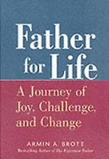 Father for Life : A Journey of Joy, Challenge, and Change by Armin A. Brott (200