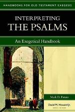 Interpreting the Psalms : An Exegetical Handbook by Mark D. Futato and Mark...