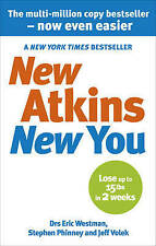 New Atkins for a New You: The Ultimate Diet for Shedding Weight and Feeling...