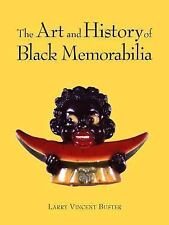 The Art and History of Black Memorabilia by Buster, Larry V.