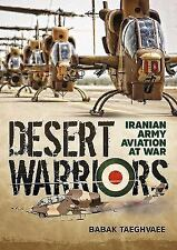 Desert Warriors Iranian Army Aviation at War Reference Book