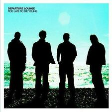 Departure Lounge, Too Late to Die Young, Excellent