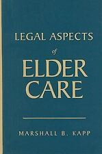 Legal Aspects of Elder Care by Marshall B. Kapp (2009, Hardcover)