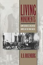 Living Monuments : Confederate Soldiers' Homes in the New South by R. B....