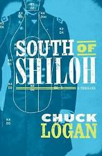 South of Shiloh : A Thriller by Chuck Logan (2008, Hardcover)