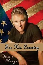 For His Country by Denisea Kampe (2014, Paperback)
