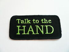 Talk To The Hand,Aufnäher,Patch,Aufbügler,Iron On,Badge,Funny