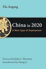 China in 2020: A New Type of Superpower (The Thornton Center Chinese Thinkers S
