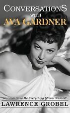 Conversations with Ava Gardner by Lawrence Grobel (2014, Paperback)