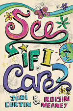 Meaney, Roisin, Curtin, Judi See If I Care (Journals) Very Good Book
