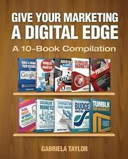 Give Your Marketing a Digital Edge by Gabriela Taylor (2013, Paperback)