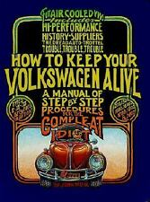 NEW How to Keep Your Volkswagen Alive: A Manual of Step-By-Step Procedures for t