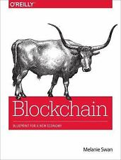 Blockchain : Blueprint for a New Economy by Melanie Swan (2015, Paperback)