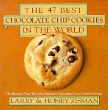 The 47 Best Chocolate Chip Cookies in the World: The Recipes That Won the Nation