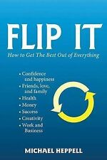 Flip It: How to Get the Best Out of Everything by Michael Heppell (Paperback...