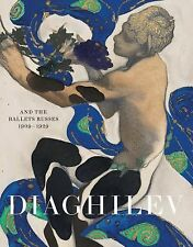 Diaghilev and the Ballets Russes, 1909-1929 (2015, Paperback)