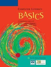 Computer Literacy : A Comprehensive Guide to IC3 by Marly Bergerud, Donald...