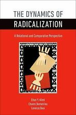 The Dynamics of Radicalization : A Relational and Comparative Perspective by...